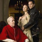 Peter O'Toole (Paolo III); Jonathan Rhys Meyer (Enrico VIII) ; Natalie Dorme (Anna Bolena)