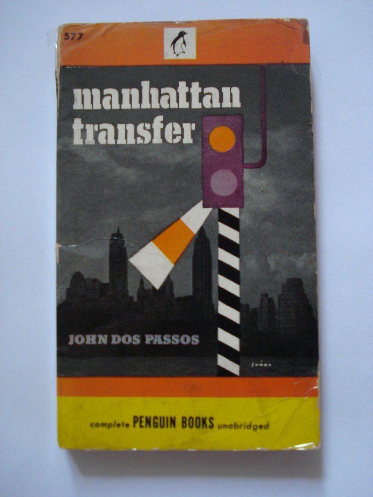 Manhattan Transfer John Dos Passos- Capolavoro di John Dos Passos